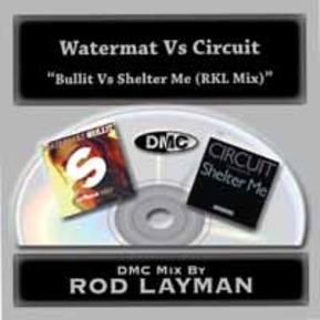 Bullit Vs Shelter Me (Rod Layman Mix)