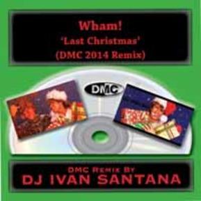 Last Christmas (DJ Ivan Santana DMC Remix 2014)