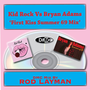 First Kiss Vs Summer Of 69 (First Kiss Of Summer 69 Mix) (Rod Layman)
