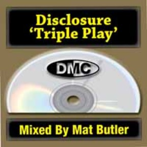 Disclosure Triple Play (Mixed By Mat Butler)