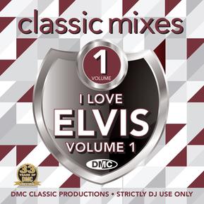 Classic Mixes - I Love Elvis Vol.1