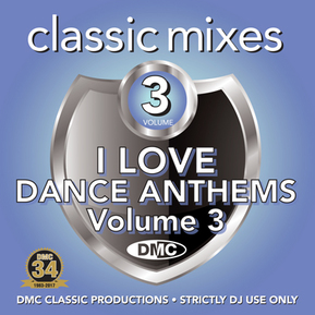 Classic Mixes - I Love Dance Anthems Vol.3