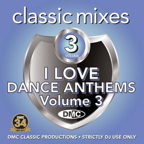 Classic Mixes - I Love Dance Anthems Vol.3