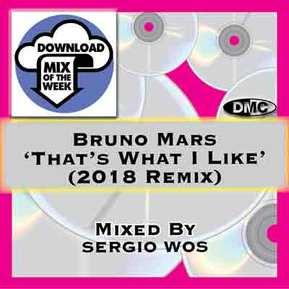 That's What I Like (2018 DMC Remix) (Sergio Wos Remix)