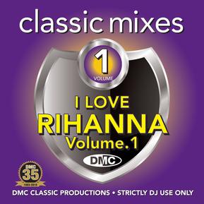 Classic Mixes - I Love Rihanna Vol.1