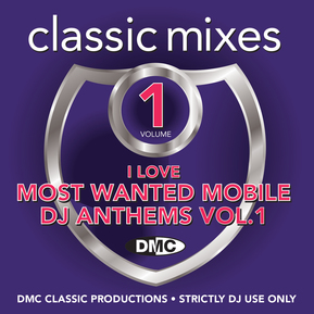 Classic Mixes - I Love Most Wanted Mobile DJ Anthems Vol.1