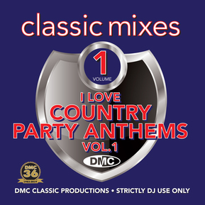 Classic Mixes - I Love Country Party Anthems Vol.1