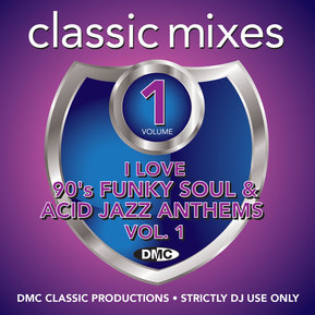 Classic Mixes I Love 90s Funky Soul & Acid Jazz Anthems Vol. 1