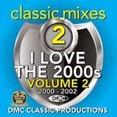 Classic Mixes - I Love The 2000s Vol.2