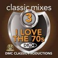 Classic Mixes - I Love The 70s Vol.3