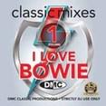 Classic Mixes - I Love Bowie Vol.1