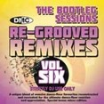 Re-Grooved Remixes Vol.6 - The Bootleg Sessions
