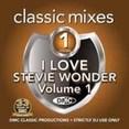 Classic Mixes - I Love Stevie Wonder Vol.1