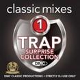 Classic Mixes - Trap Surprise Collection Vol.1