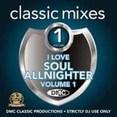 Classic Mixes - I Love Soul Allnighter Vol.1
