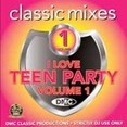 Classic Mixes - I Love Teen Party Vol.1