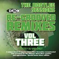 Re-Grooved Remixes Vol.3 - The Bootleg Sessions