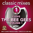 Classic Mixes - I Love The Bee Gees Vol.1