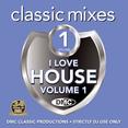 Classic Mixes - I Love House 1