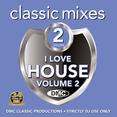 Classic Mixes - I Love House 2