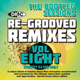 Re-Grooved Remixes Vol.8 - The Bootleg Sessions