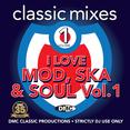 Classic Mixes - I Love Mod, Ska & Soul Vol.1