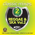 Classic Mixes - I Love Reggae & Ska Vol.2