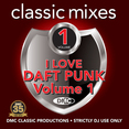 Classic Mixes - I Love Daft Punk Vol.1