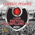 Classic Mixes - I Love Festival Floorfillers Vol. 1