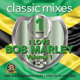 Classic Mixes - I Love Bob Marley Vol.1