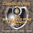 Classic Mixes - I Love Black Eyed Peas & Friends
