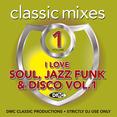 Classic Mixes - I Love Soul, Jazz, Funk & Disco Vol.1