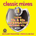 Classic Mixes - I Love 70s & 80s Alternative Anthems Vol.1