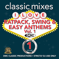 Classic Mixes - I Love Ratpack, Swing & Easy Anthems 1