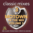 Classic Mixes - Motown In The Mix Volume 3