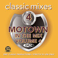 Classic Mixes - Motown In The Mix Volume 4
