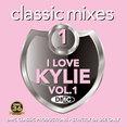 Classic Mixes - I Love Kylie Vol.1