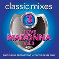 Classic Mixes - I Love Madonna Vol.3
