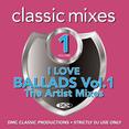 Classic Mixes - I Love Ballads Vol.1