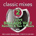 Classic Mixes - I Love Ballads Vol.2