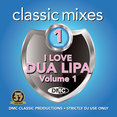 Classic Mixes - I Love Dua Lipa Vol.1