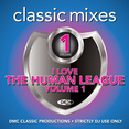 Classic Mixes - I Love The Human League 1