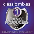Classic Mixes - Dance Producers Vol.1