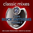 Classic Mixes - I Love Rock Anthems Vol.2