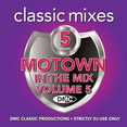 Classic Mixes - Motown In The Mix Vol.5