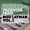 Producer Mixes - Rod Layman Vol.2