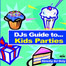 DJs Guide To...Kids Parties (1)